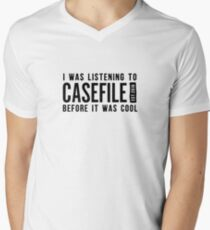 I Was Listening to Casefile Before it Was Cool (Dark) V-Neck T-Shirt