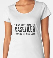I Was Listening to Casefile Before it Was Cool (Dark) Premium Scoop T-Shirt