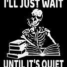 I ll Just Wait Until It s Quiet Funny Halloween von mjacobp