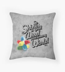 So Shines a Good Deed in a Weary World Throw Pillow