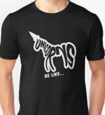 Unicorns Be Like T-Shirt