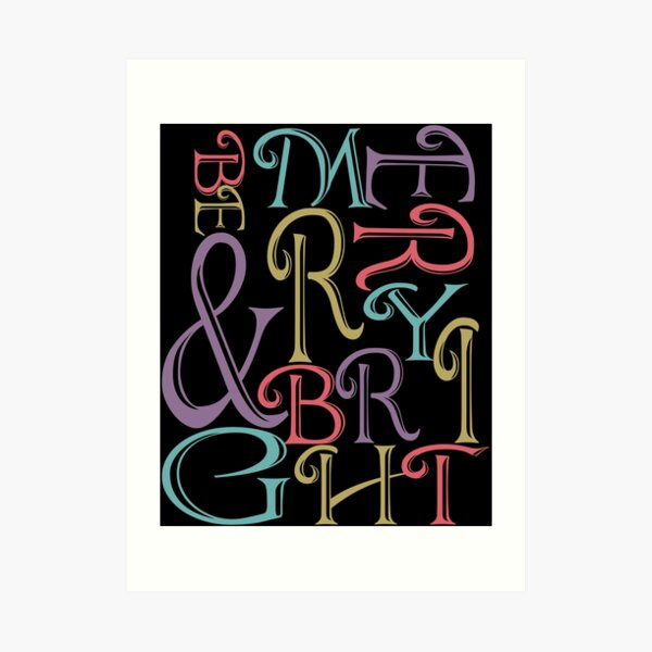 Be Merry and Bright Typography  Art Print