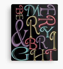 Be Merry and Bright Typography  Metal Print