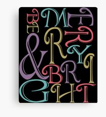 Be Merry and Bright Typography  Canvas Print