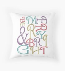 Be Merry and Bright Typography  Throw Pillow