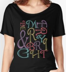 Be Merry and Bright Typography  Relaxed Fit T-Shirt