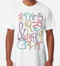 Be Merry and Bright Typography  Long T-Shirt