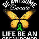 Be Awesome Donate Life Organ Donor Gift von mjacobp