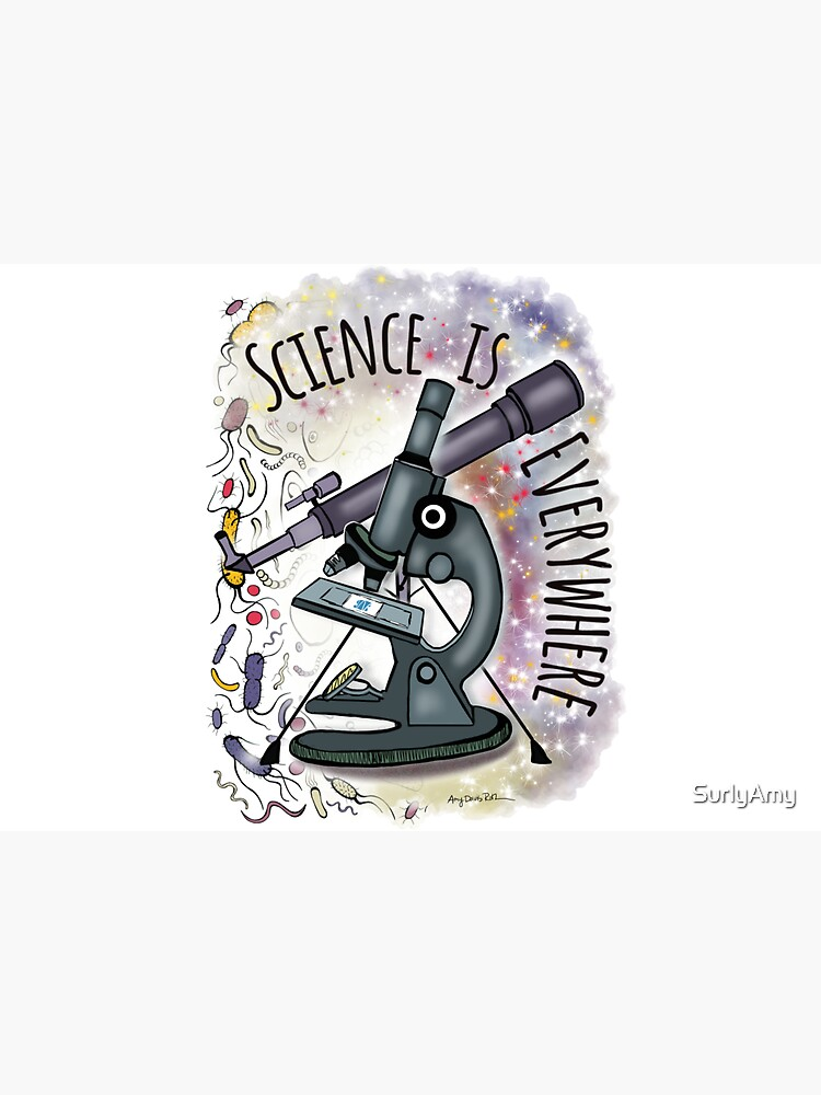 Science is Everywhere by SurlyAmy