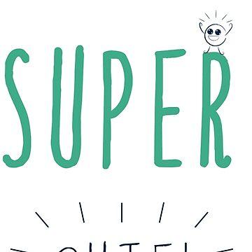 I'm super cute! by agustindesigner