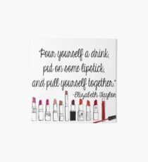 Pull Yourself Together Quote Art Board