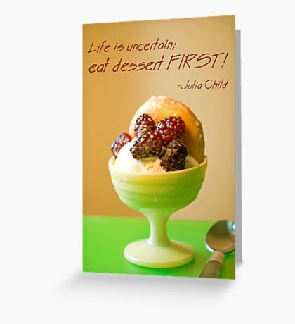 Eat Dessert First! Greeting Card