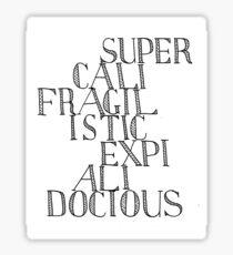 Supercalifragilisticexpialidocious - Mary Poppins Sticker