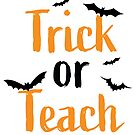 Trick or Teach by dcohea