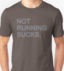 Not Running Sucks Unisex T-Shirt