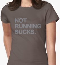 Not Running Sucks Women's Fitted T-Shirt