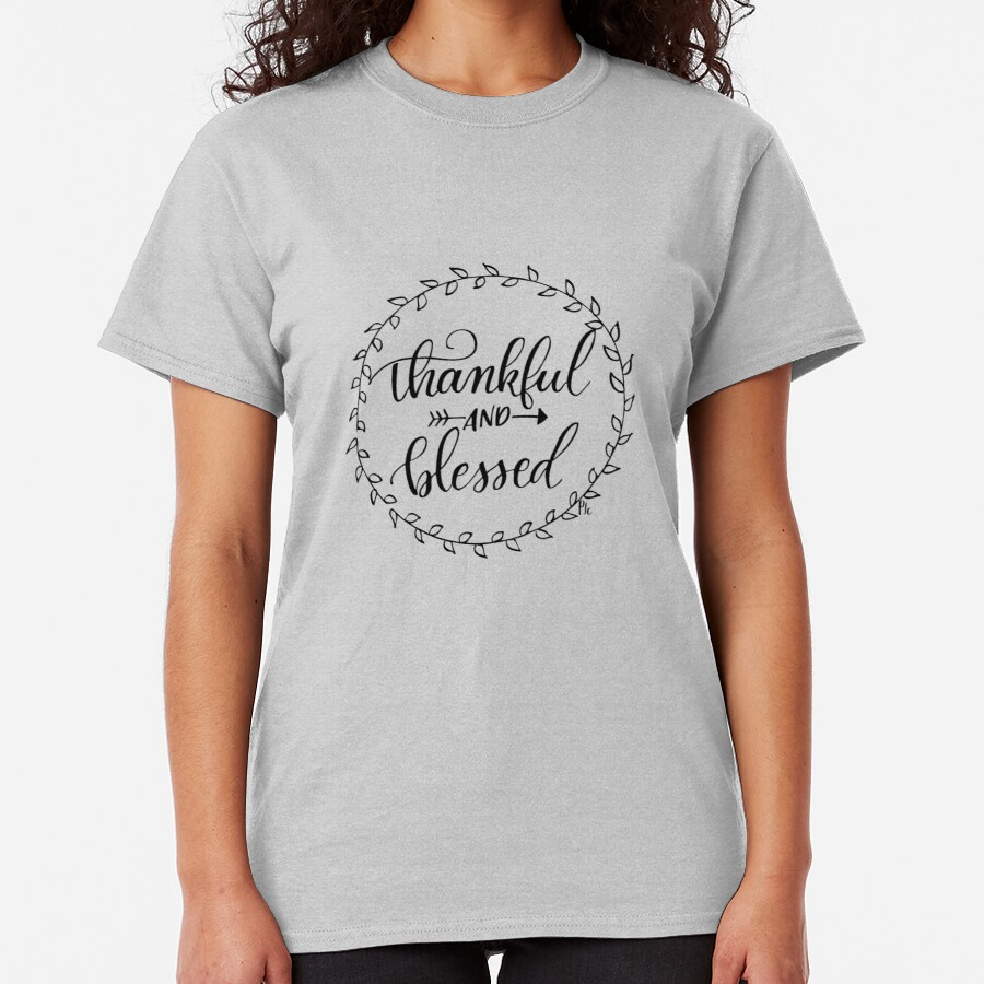 Thankful and Blessed Classic T-Shirt