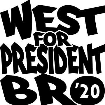 West For President Bro 2020 by EthosWear