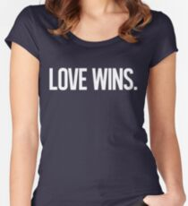 LOVE WINS. Fitted Scoop T-Shirt