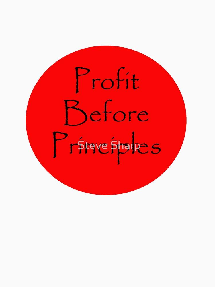 Profit Before Principles by SteveSharp