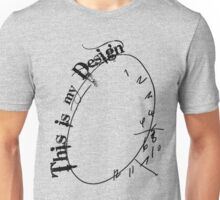 This is my Design (4) Unisex T-Shirt