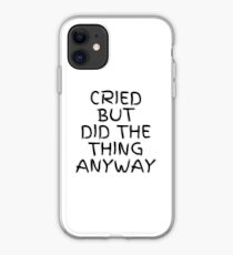 Cried But Did The Thing Anyway iPhone Case