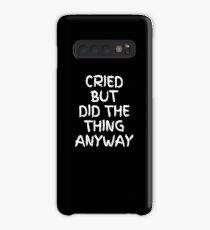 Cried But Did The Thing   Anyway   Case/Skin for Samsung Galaxy
