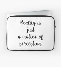 Reality quote Laptop Sleeve