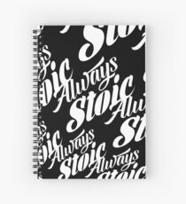 Always Stoic - Stay Stoic Always - Full Circle in White Spiral Notebook