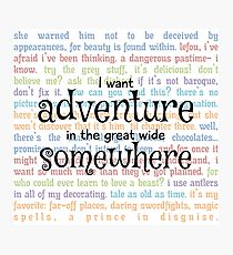 I Want Adventure in the Great Wide Somewhere Photographic Print