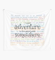 I Want Adventure in the Great Wide Somewhere Wall Tapestry