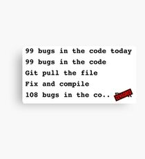 99 bugs in the code..  Canvas Print