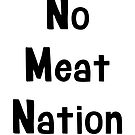 No Meat Nation by coleenp7