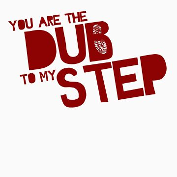 You are the Dub to my Step. by mioneste