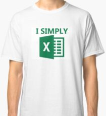I Simply Excel Classic T-Shirt