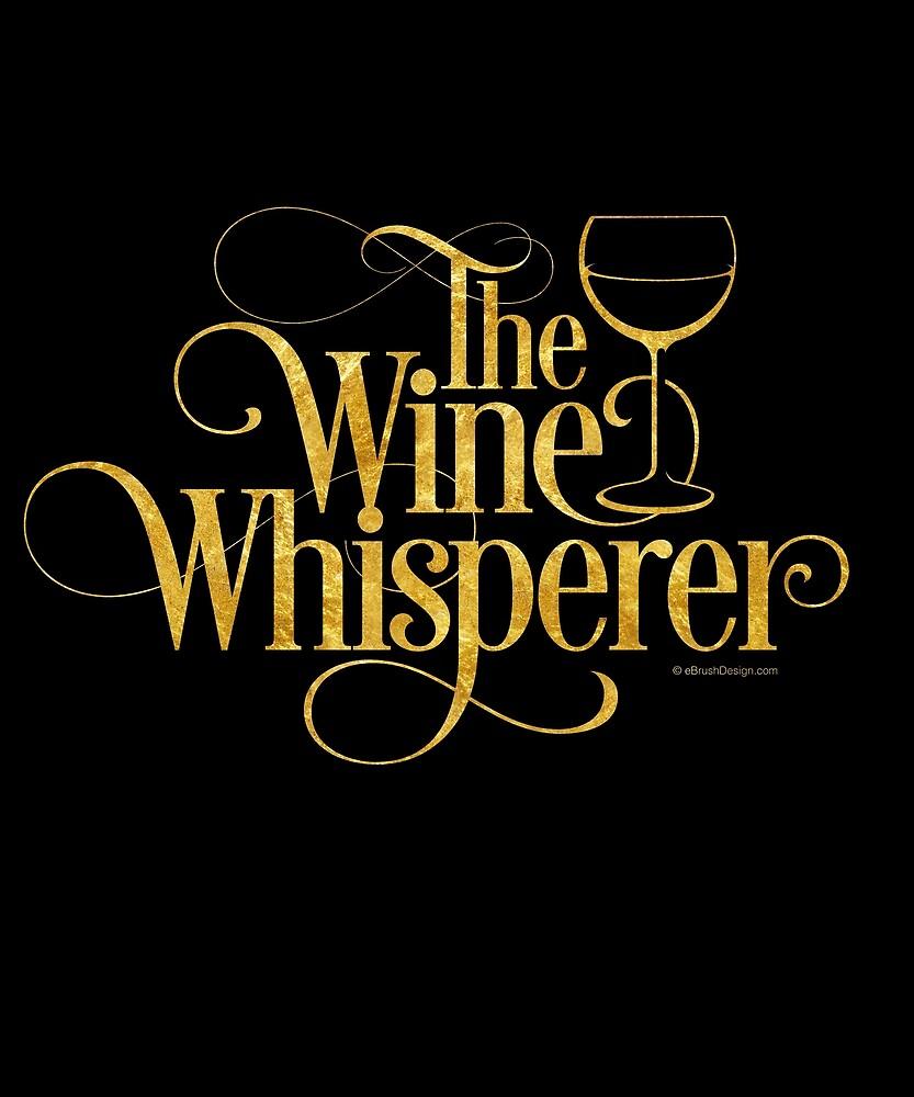 The Wine Whisperer I by eBrushDesign