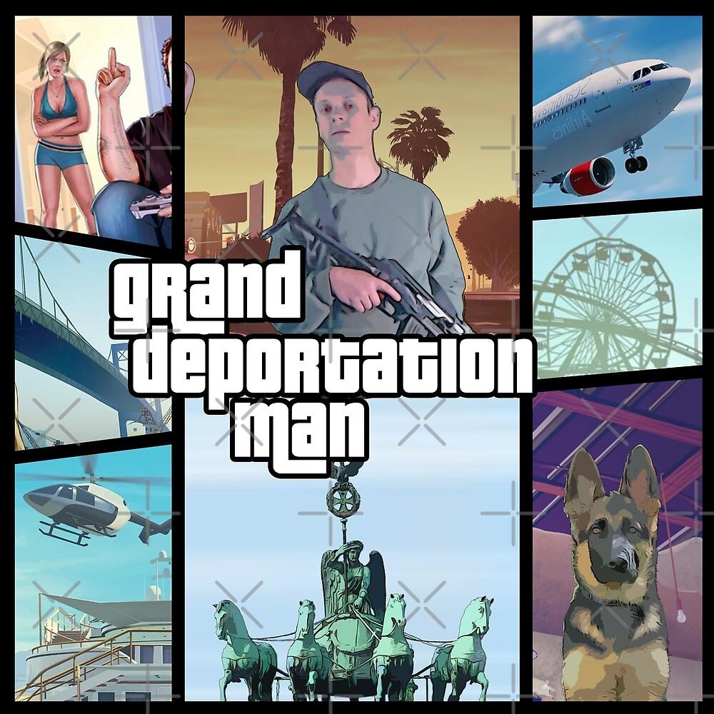 grand deportation man von endbozz