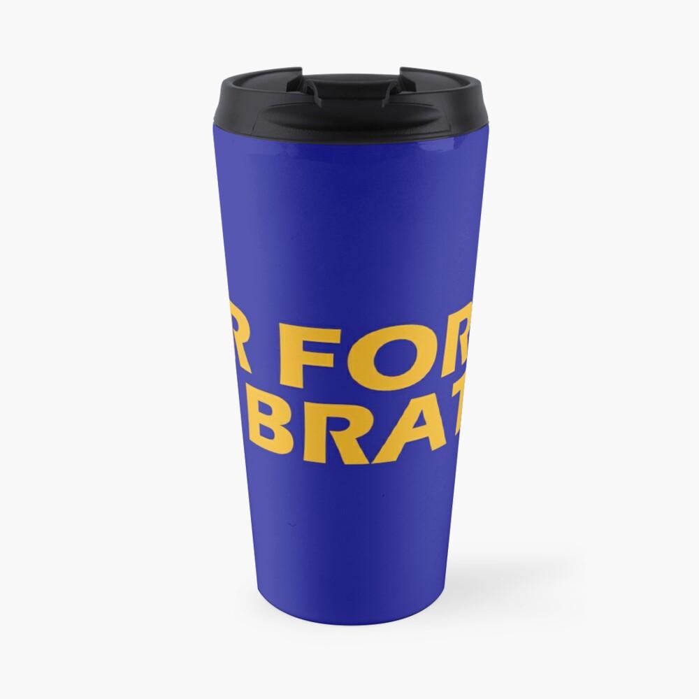 Air Force Brat!  Travel Mug