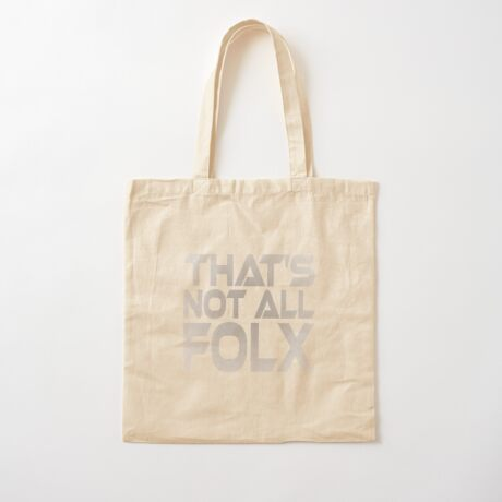 That's Not All Folx Cotton Tote Bag