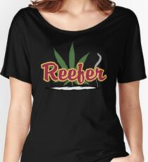 Reefer Marijuana Cannabis Weed Women's Relaxed Fit T-Shirt