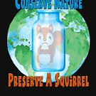 Conserve Nature - Preserve a Squirrel! by Andy Renard