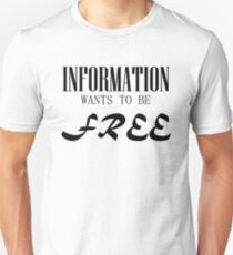 Information Wants to be Free Unisex T-Shirt