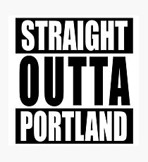 Straight Outta Portland Photographic Print