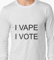 I VAPE I VOTE Long Sleeve T-Shirt