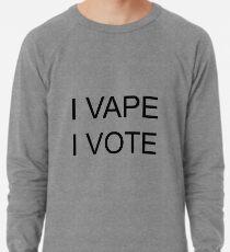 I VAPE I VOTE Lightweight Sweatshirt