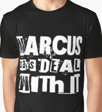 MARCUS says DEAL WITH IT - II Graphic T-Shirt