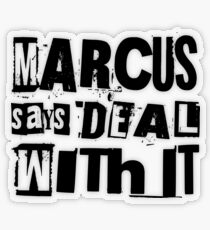 MARCUS says DEAL WITH IT - II Transparent Sticker
