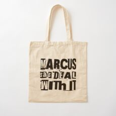 MARCUS says DEAL WITH IT - I Cotton Tote Bag