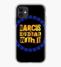 MARCUS says DEAL WITH IT - III iPhone Case