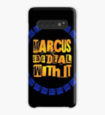 MARCUS says DEAL WITH IT - III Case/Skin for Samsung Galaxy